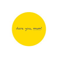 Dare you Mum